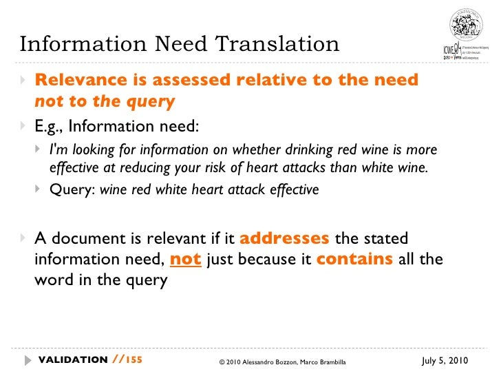 Information Need Translation <ul><li>Relevance is assessed relative to the need  not to the query </li></ul><ul><li>E.g., ...