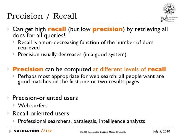 Precision / Recall <ul><li>Can get high  recall   (but low  precision ) by  retrieving all docs for all queries! </li></ul...