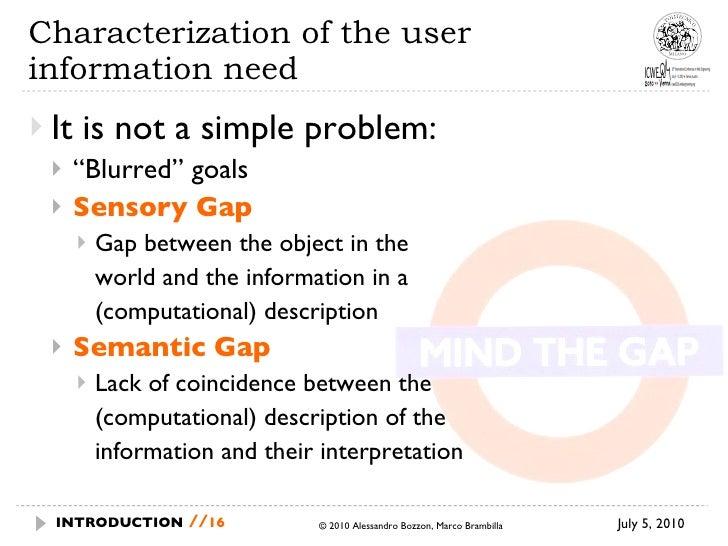 """Characterization of the user information need  <ul><li>It is not a simple problem: </li></ul><ul><ul><li>"""" Blurred"""" goals ..."""
