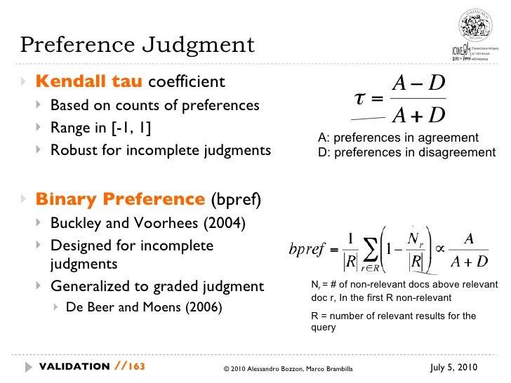 Preference Judgment <ul><li>Kendall tau  coefficient </li></ul><ul><ul><li>Based on counts of preferences </li></ul></ul><...