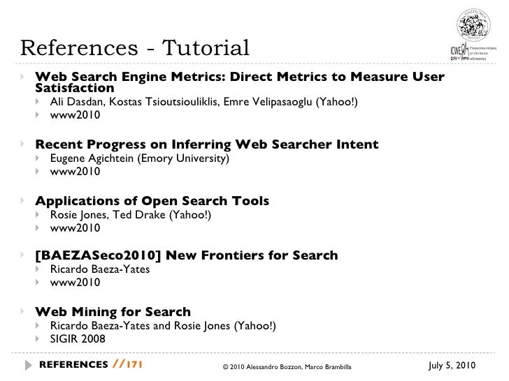 References - Tutorial <ul><li>Web Search Engine Metrics: Direct Metrics to Measure User Satisfaction </li></ul><ul><ul><li...