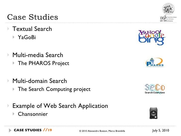 Case Studies <ul><li>Textual Search </li></ul><ul><ul><li>YaGoBi  </li></ul></ul><ul><li>Multi-media Search </li></ul><ul>...
