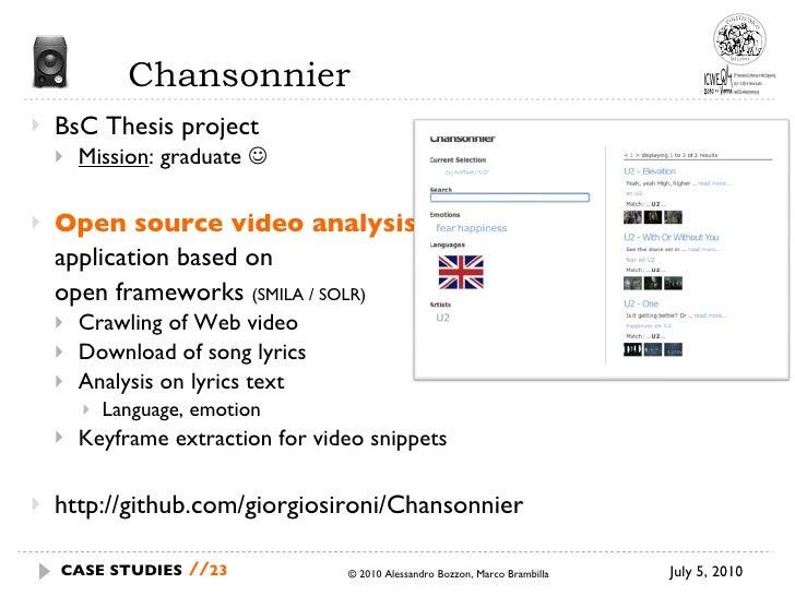 Chansonnier <ul><li>BsC Thesis project </li></ul><ul><ul><li>Mission : graduate   </li></ul></ul><ul><li>Open source vide...