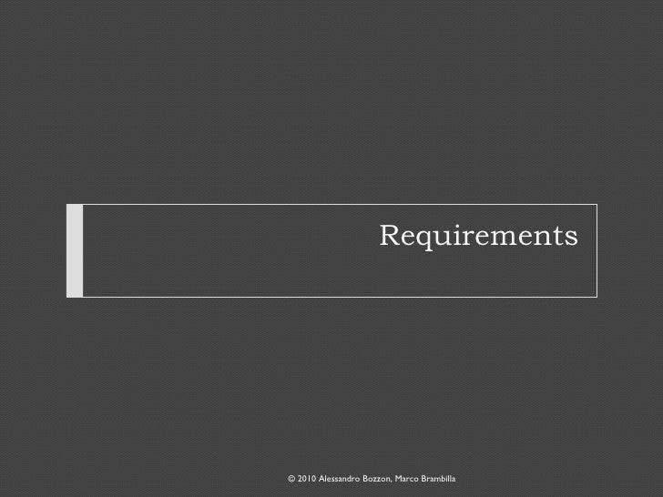Requirements © 2010 Alessandro Bozzon, Marco Brambilla