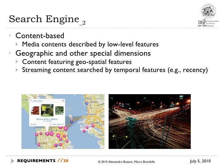 Search Engine _2 <ul><li>Content-based </li></ul><ul><ul><li>Media contents described by low-level features  </li></ul></u...