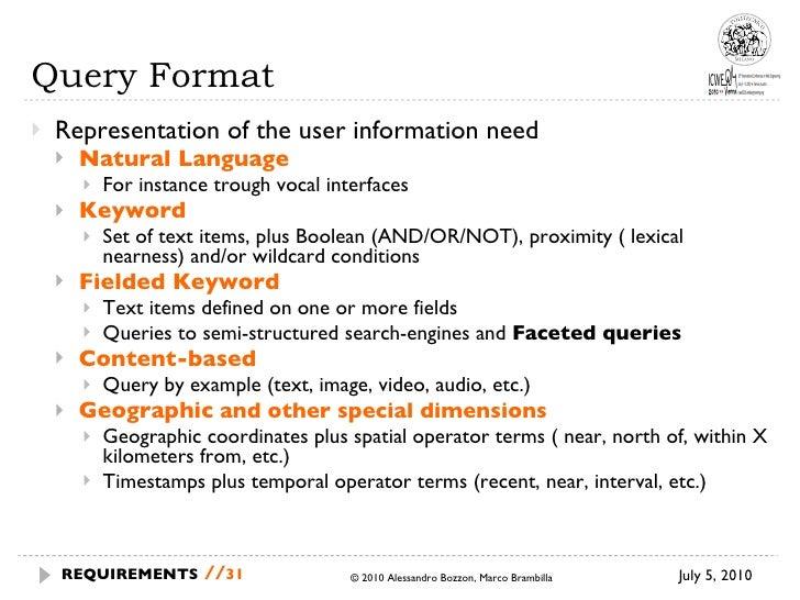 Query Format <ul><li>Representation of the user information need </li></ul><ul><ul><li>Natural Language </li></ul></ul><ul...