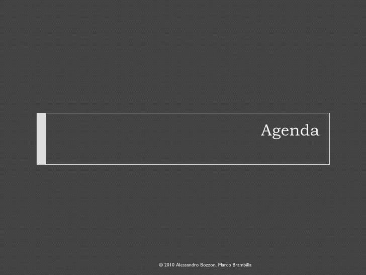 Agenda © 2010 Alessandro Bozzon, Marco Brambilla