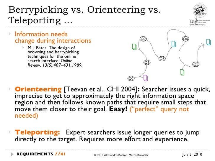Berrypicking vs. Orienteering vs. Teleporting ...  <ul><li>Information needs  change during interactions </li></ul><ul><ul...
