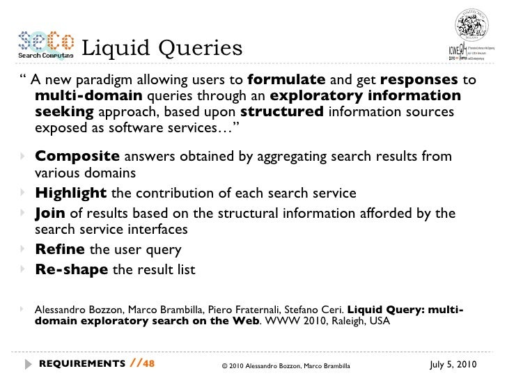 """Liquid Queries <ul><li>""""  A new paradigm allowing users to  formulate  and get  responses  to  multi-domain  queries throu..."""