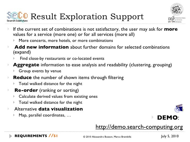 Result Exploration Support <ul><li>If the current set of combinations is not satisfactory, the user may ask for  more  val...