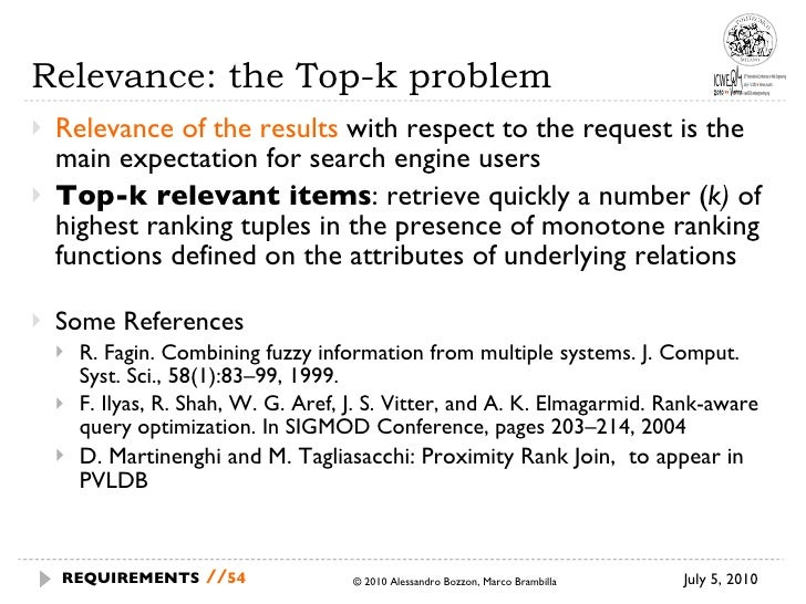 Relevance: the Top-k problem <ul><li>Relevance of the results  with respect to the request is the main expectation for sea...
