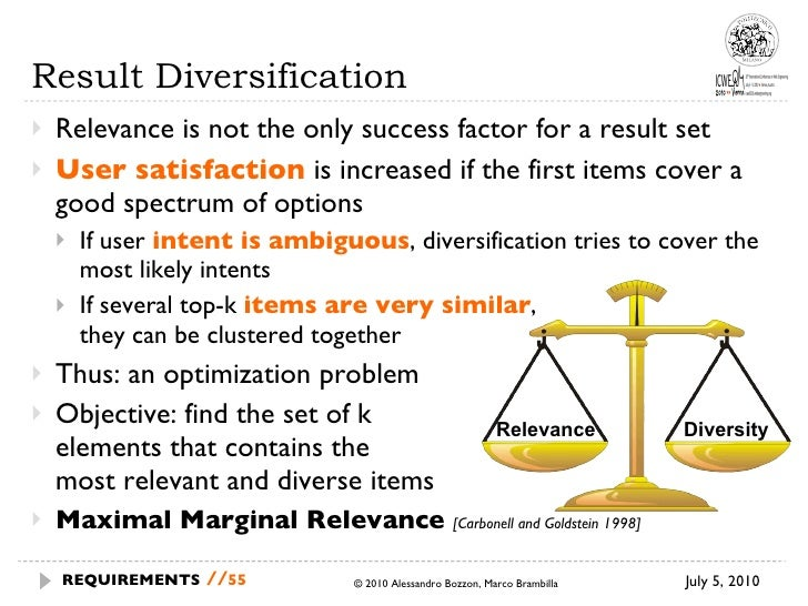 Result Diversification  <ul><li>Relevance is not the only success factor for a result set </li></ul><ul><li>User satisfact...