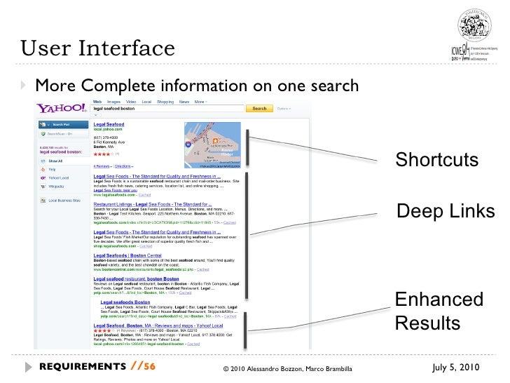 User Interface <ul><li>More Complete information on one search </li></ul>July 5, 2010 © 2010 Alessandro Bozzon, Marco Bram...
