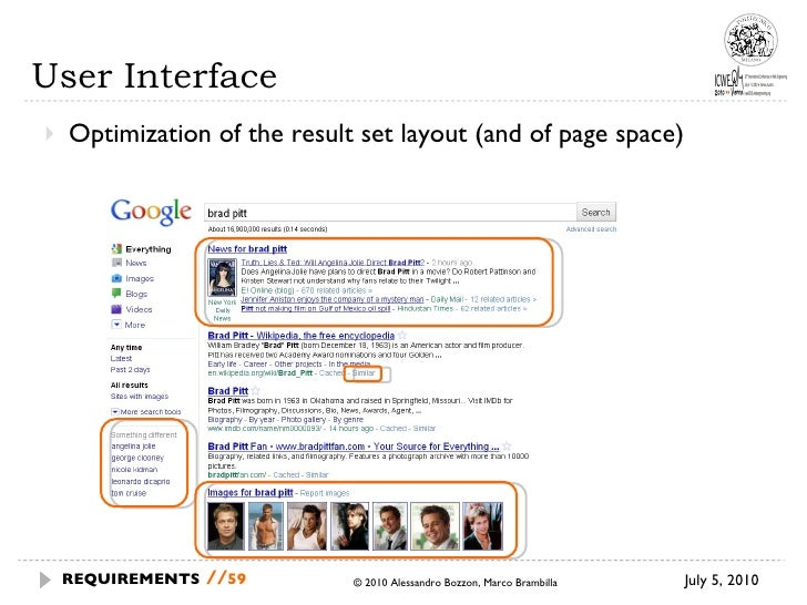 User Interface <ul><li>Optimization of the result set layout (and of page space) </li></ul>July 5, 2010 © 2010 Alessandro ...