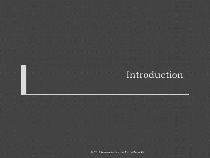Introduction © 2010 Alessandro Bozzon, Marco Brambilla