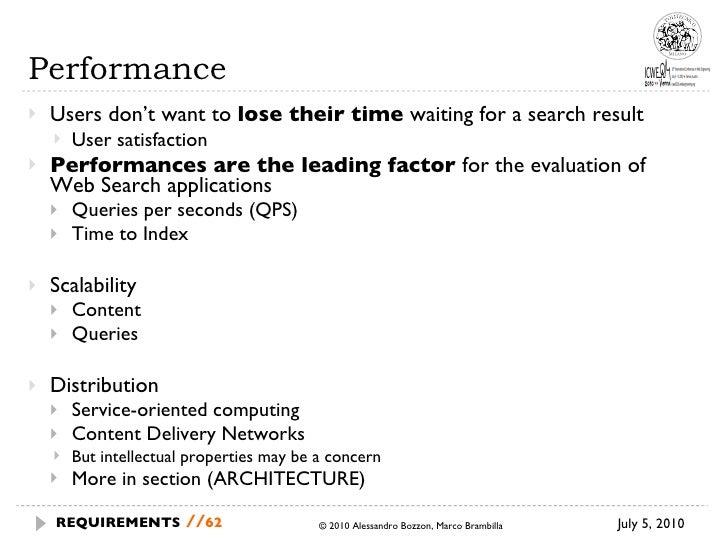 Performance <ul><li>Users don't want to  lose their time  waiting for a search result </li></ul><ul><ul><ul><li>User satis...