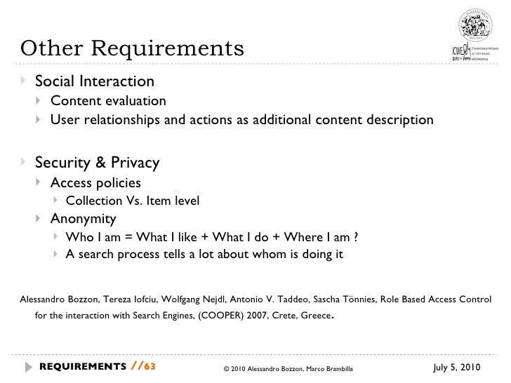 Other Requirements <ul><li>Social Interaction </li></ul><ul><ul><li>Content evaluation </li></ul></ul><ul><ul><li>User rel...