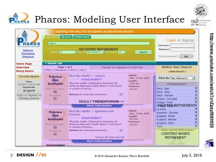 Pharos: Modeling User Interface July 5, 2010  © 2010 Alessandro Bozzon, Marco Brambilla DESIGN   // http://www.youtube.com...