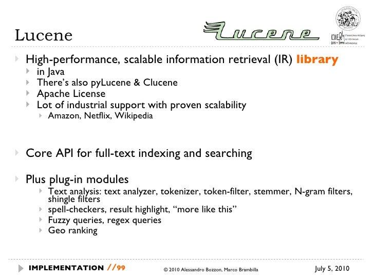 Lucene <ul><li>High-performance, scalable information retrieval (IR)  library </li></ul><ul><ul><li>in Java </li></ul></ul...