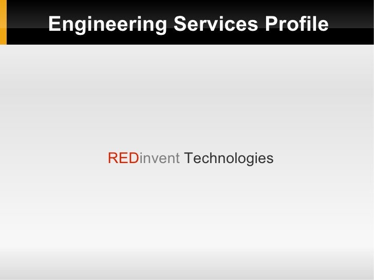 Engineering Services Profile          REDinvent Technologies