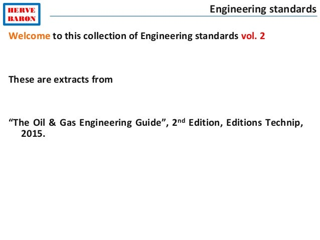 "HERVE BARON Engineering standards Welcome to this collection of Engineering standards vol. 2 These are extracts from ""The ..."