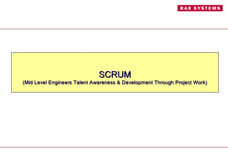 SCRUM (Mid Level Engineers Talent Awareness & Development Through Project Work)