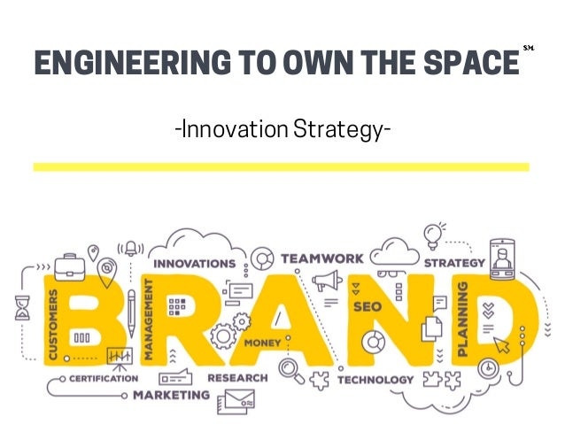 ENGINEERINGTOOWNTHESPACESM -InnovationStrategy-