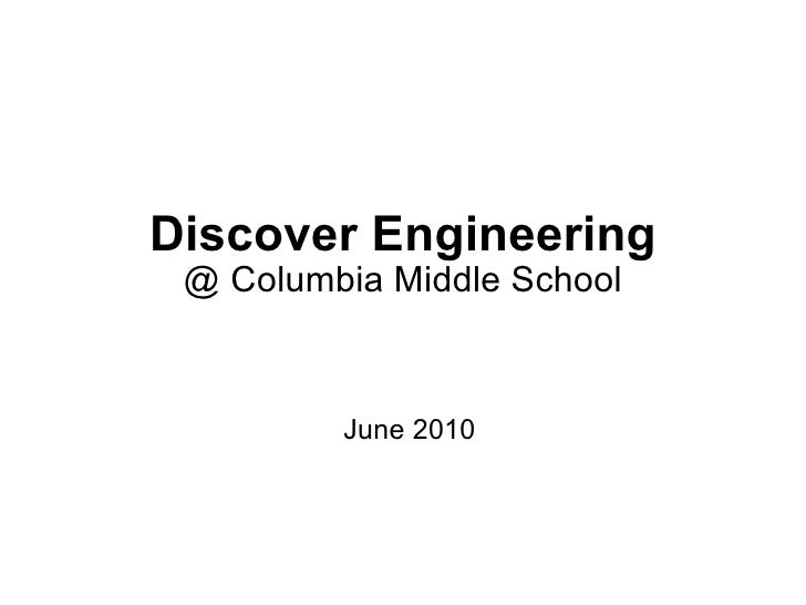 Discover Engineering @ Columbia Middle School June 2010