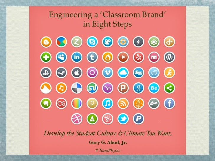 Engineering a 'Classroom Brand'          in Eight StepsDevelop the Student Culture & Climate You Want                Gary ...
