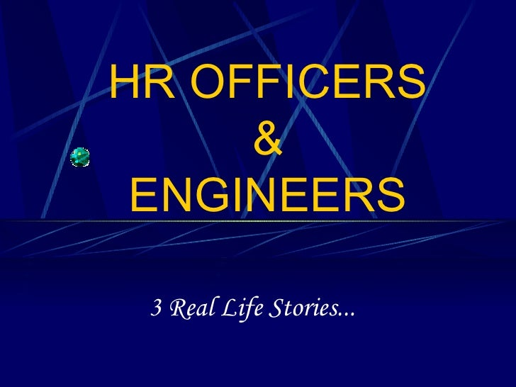 HR OFFICERS & ENGINEERS 3 Real Life Stories...