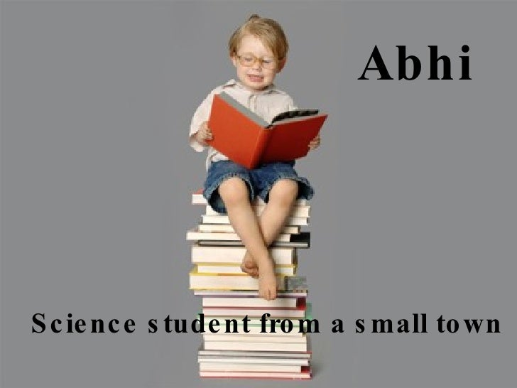 Science student from a small town  Abhi