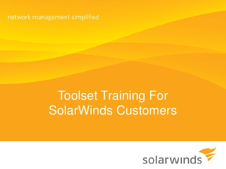 Toolset Training For SolarWinds Customers