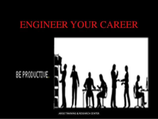 ENGINEER YOUR CAREER  ARISE TRAINING & RESEARCH CENTER