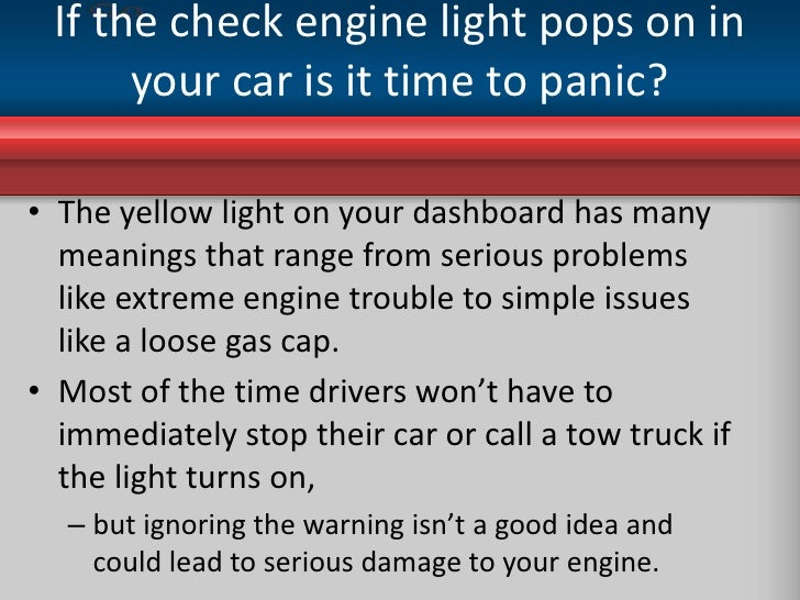 What The Check Engine Light Means For Driversu003cbr /u003eAugust 9, 2010u003cbr /u003e; 2.