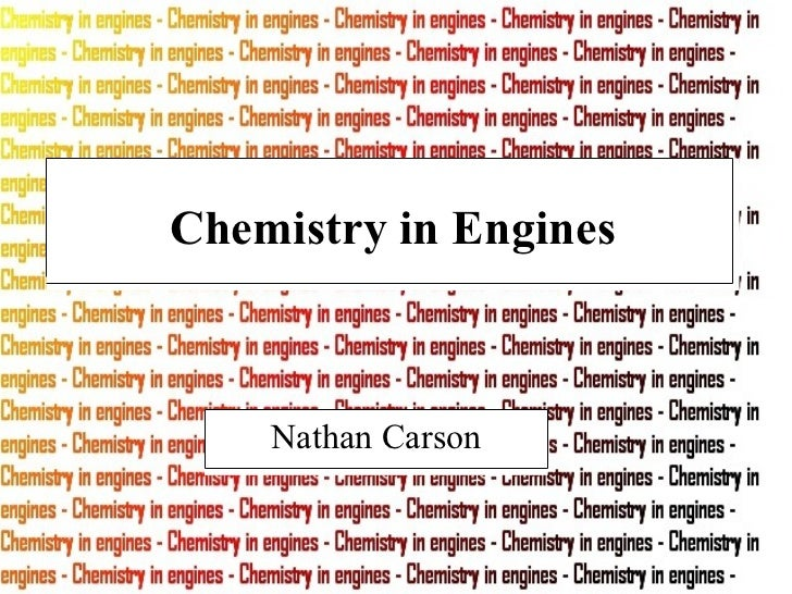 Chemistry in Engines    Nathan Carson