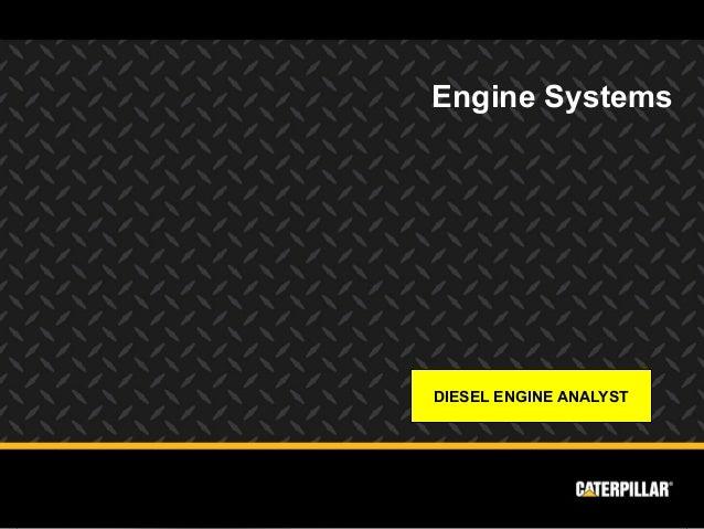 Engine SystemsDIESEL ENGINE ANALYST