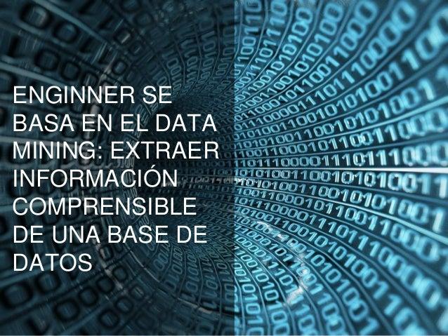 LA API ENGINNER OFRECERÁ LA POSIBILIDAD DE TRATAR LOS DATOS COMO PATRONES QUE DEFINAN UN CONTEXTO.