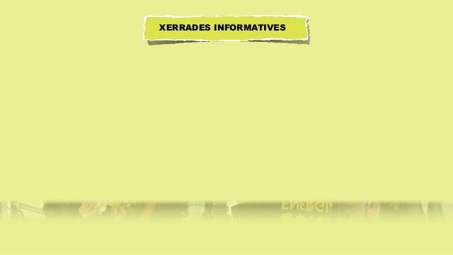 XERRADES INFORMATIVES