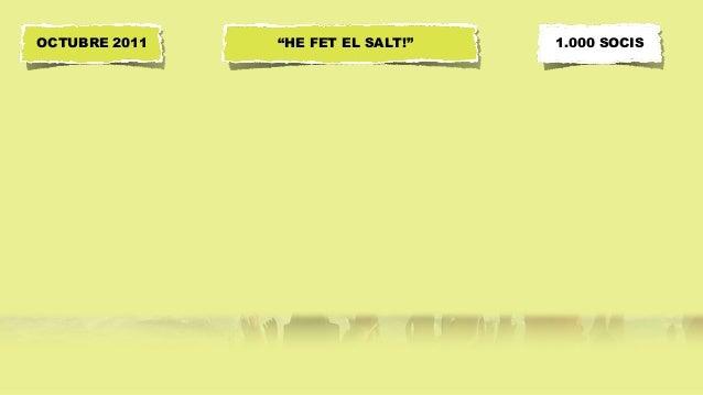 """""""HE FET EL SALT!""""OCTUBRE 2011 1.000 SOCIS"""