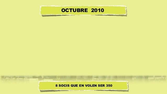 8 SOCIS QUE EN VOLEN SER 350 OCTUBRE 2010