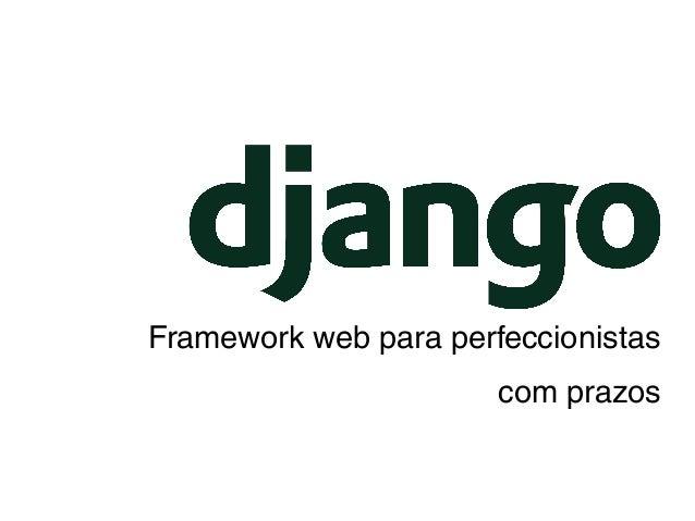 Framework web para perfeccionistas com prazos
