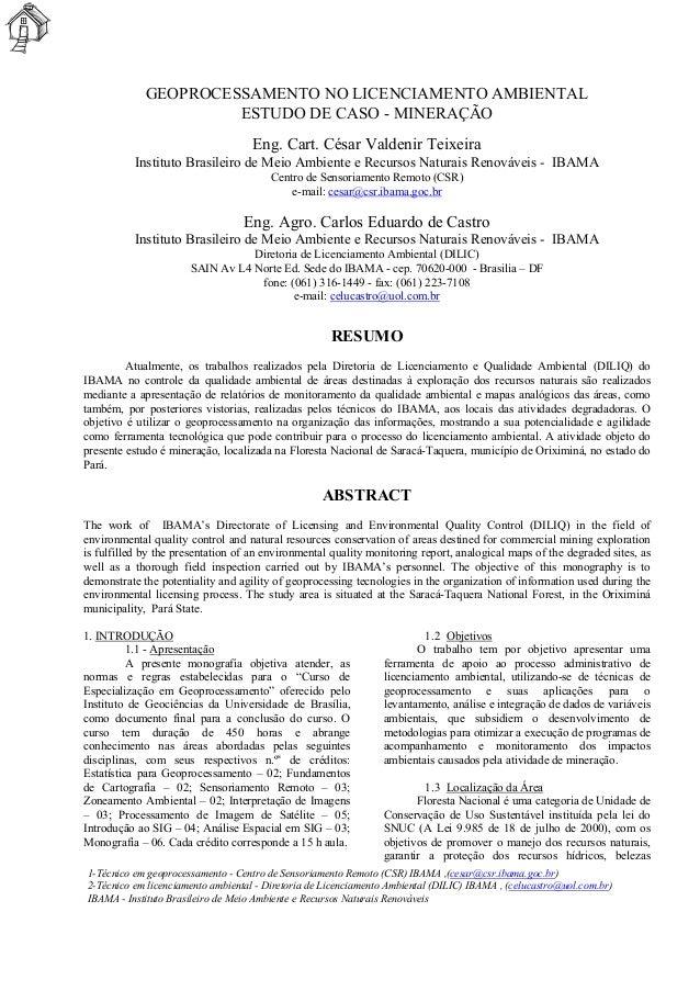 GEOPROCESSAMENTO NO LICENCIAMENTO AMBIENTAL  ESTUDO DE CASO - MINERAÇÃO  Eng. Cart. César Valdenir Teixeira  Instituto Bra...