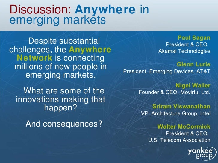 Discussion:   Anywhere  in  emerging markets <ul><li>Despite substantial challenges, the  Anywhere Network  is connecting ...