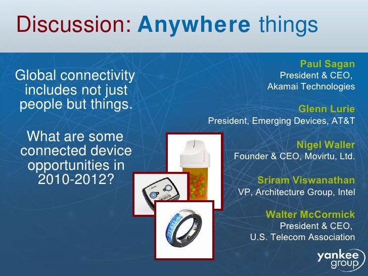 Discussion:   Anywhere  things <ul><li>Global connectivity includes not just people but things. </li></ul><ul><li>What are...