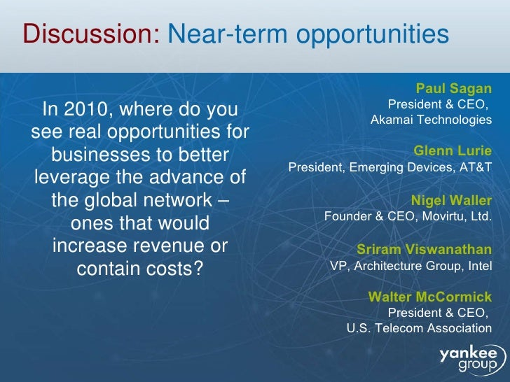 Discussion:  Near-term opportunities <ul><li>In 2010, where do you see real opportunities for businesses to better leverag...