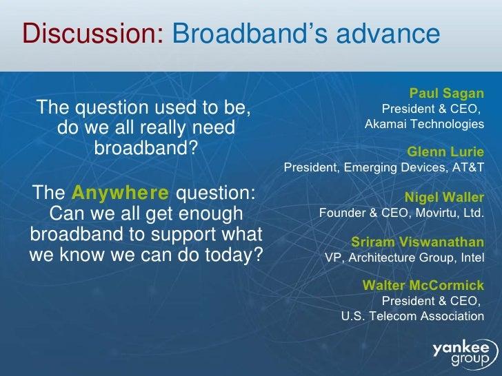 Discussion:  Broadband's advance <ul><li>The question used to be,  do we all really need broadband? </li></ul><ul><li>The ...