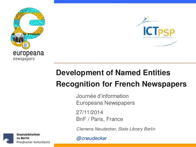 Development of Named Entities  Recognition for French Newspapers  Journée d'information  Europeana Newspapers  27/11/2014 ...