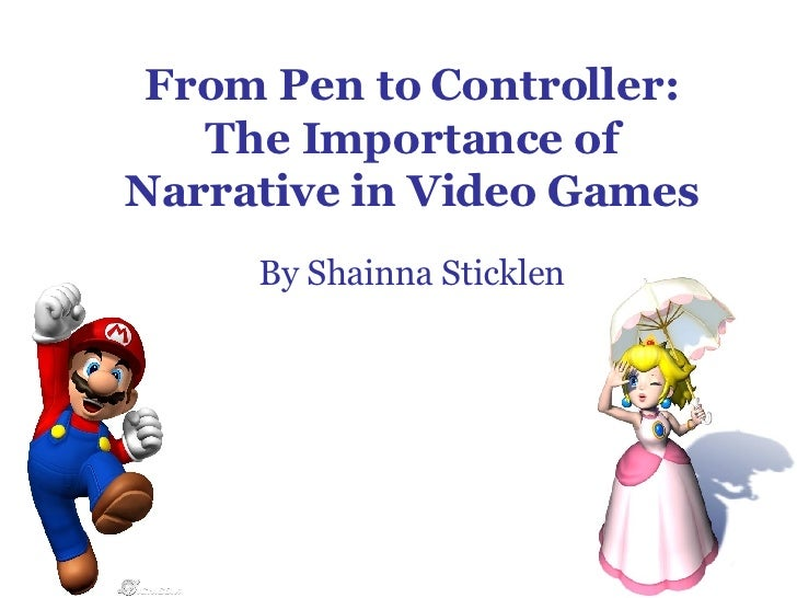 From Pen to Controller: The Importance of Narrative in Video Games By Shainna Sticklen