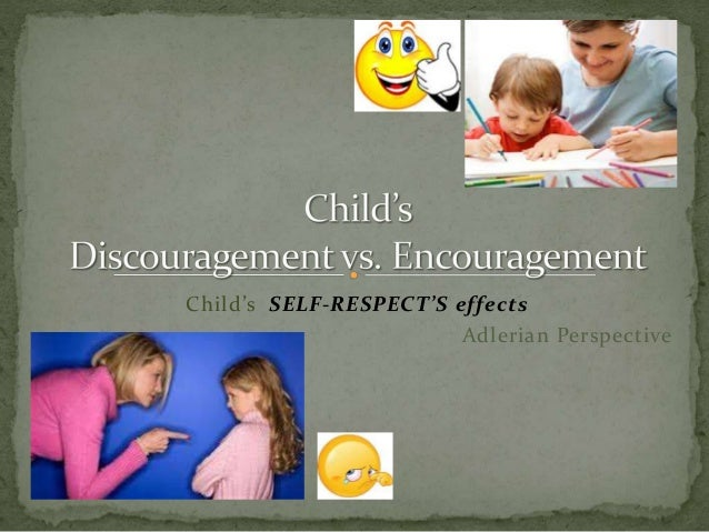 Child's SELF-RESPECT'S effects Adlerian Perspective