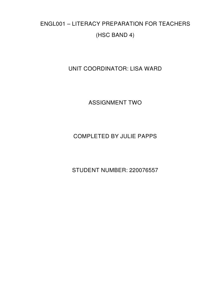 ENGL001 – LITERACY PREPARATION FOR TEACHERS               (HSC BAND 4)        UNIT COORDINATOR: LISA WARD             ASSI...